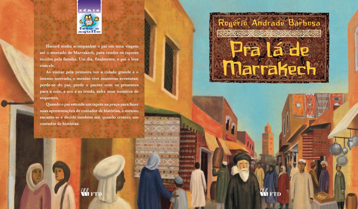 """Projeto gráfico e produção para o livro \""""Pra Lá de Marrakech. Editora FTD. 2009"""